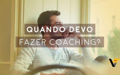 Quando devo fazer coaching?